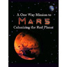 A One Way Mission to Mars
